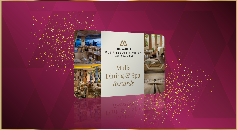 Mulia Dining & Spa Rewards